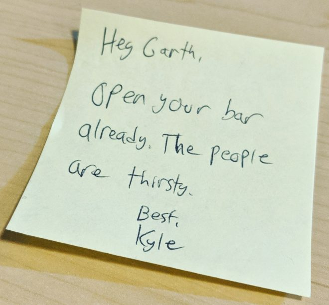 "Sticky Note That Says ""Open your bar already. The People are thirsty."""